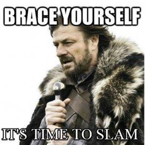 Brace Yourself - Time to SLAM.JPG