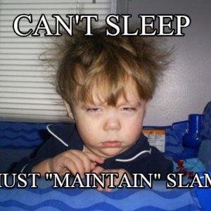 Can't Sleep - Maintain SLAM.JPG