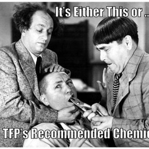 It's This or Use TFP Recommended Chems (3 Stooges).jpg