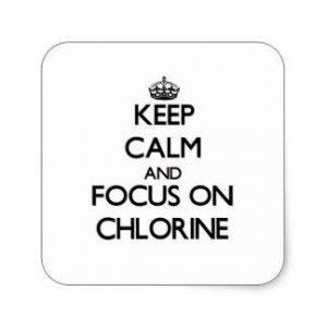 Keep Calm and Focus on Chlorine.jpg