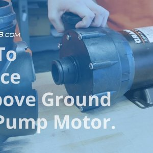 How To: Replace An Above Ground Pool Pump Motor